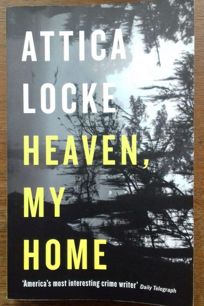 Book review: Heaven My Home by Attica Locke