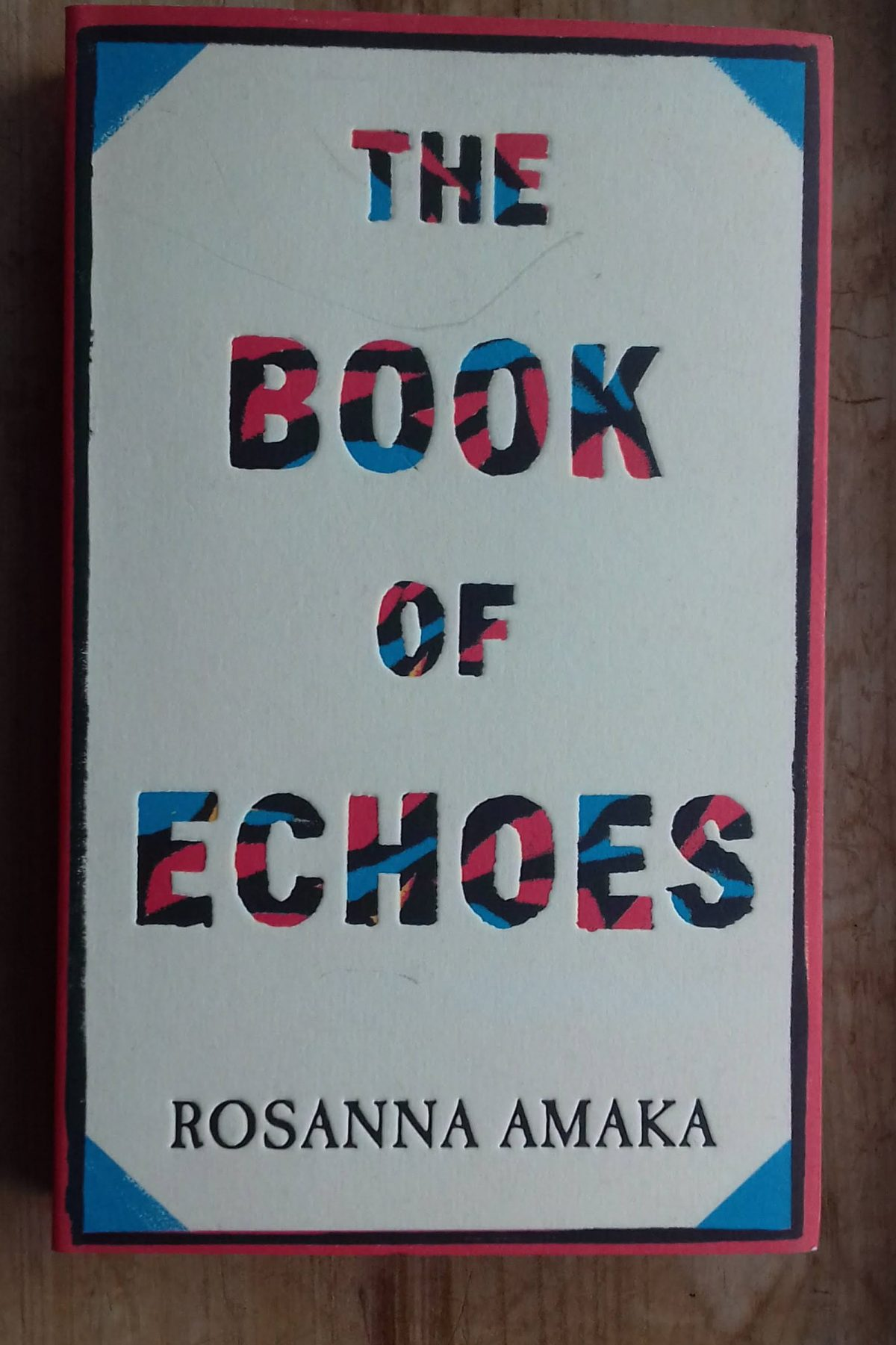 Book review: The Book of Echoes by Rosanna Amaka