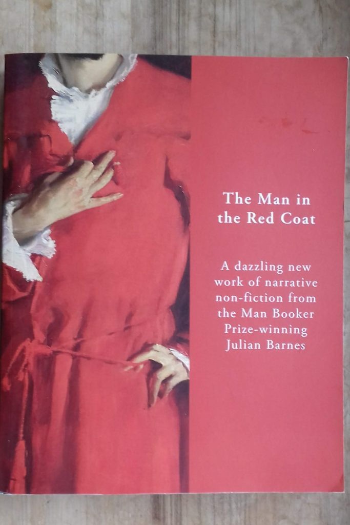 Book review: The Man In The Red Coat by Julian Barnes