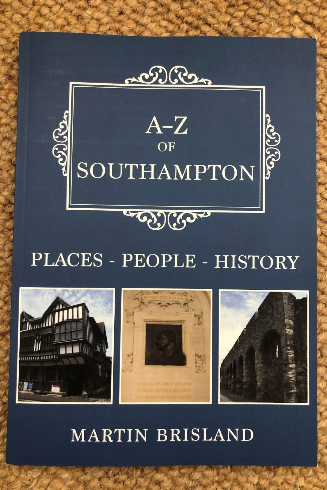 Book review: A-Z of Southampton: People-Places-History, Martin Brisland