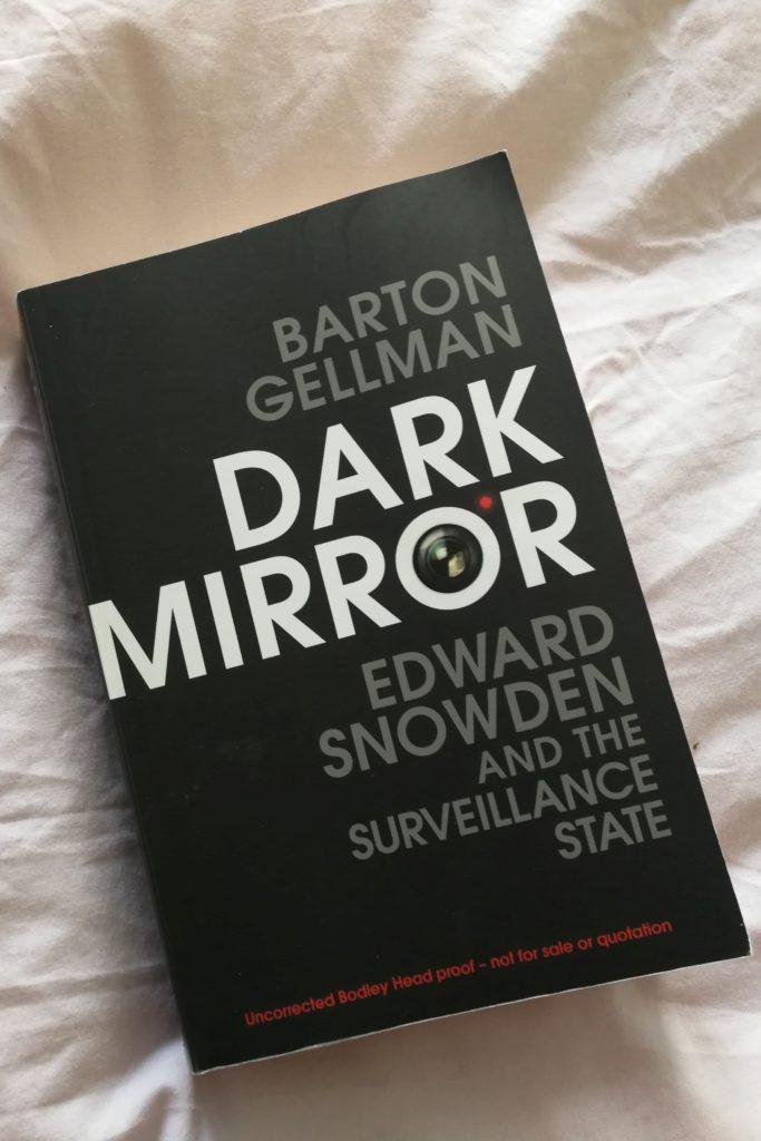 Book Review: Dark Mirror: Edward Snowden and the Surveillance State by Barton Gellman