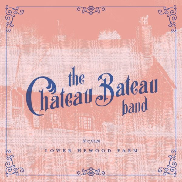 Album review: Live at Hewood Farm by Chateau Bateau Band