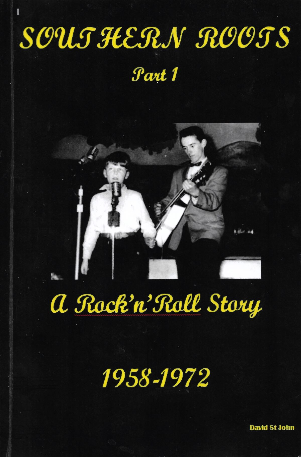 Book Review: Southern Roots, Part 1: A Rock 'n' Roll Story (1958-1972) by David St John