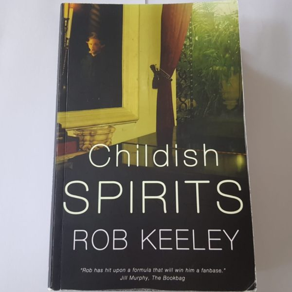 Book Review: Childish Spirits by Rob Keeley