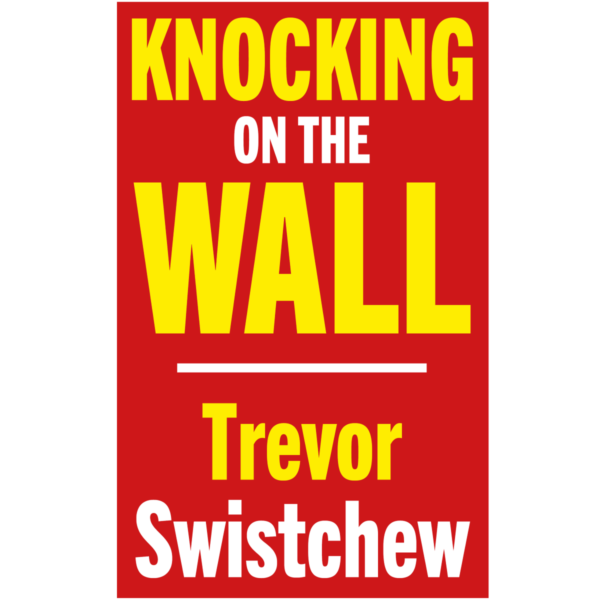 Book Review: Knocking On The Wall by Trevor Swistchew
